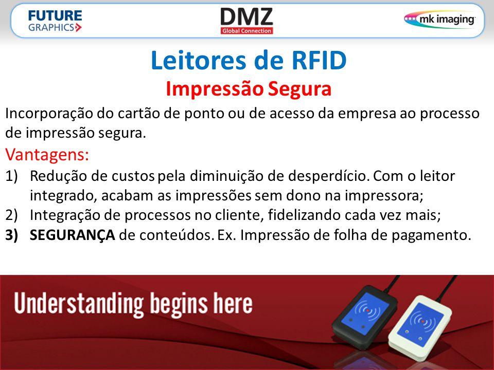 Leitores de RFID Impressão Segura Vantagens: