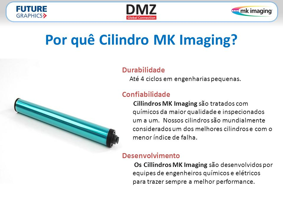 Por quê Cilindro MK Imaging