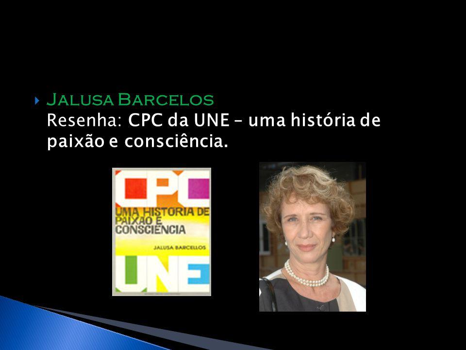 Jalusa Barcelos Resenha: CPC da UNE – uma história de paixão e consciência.