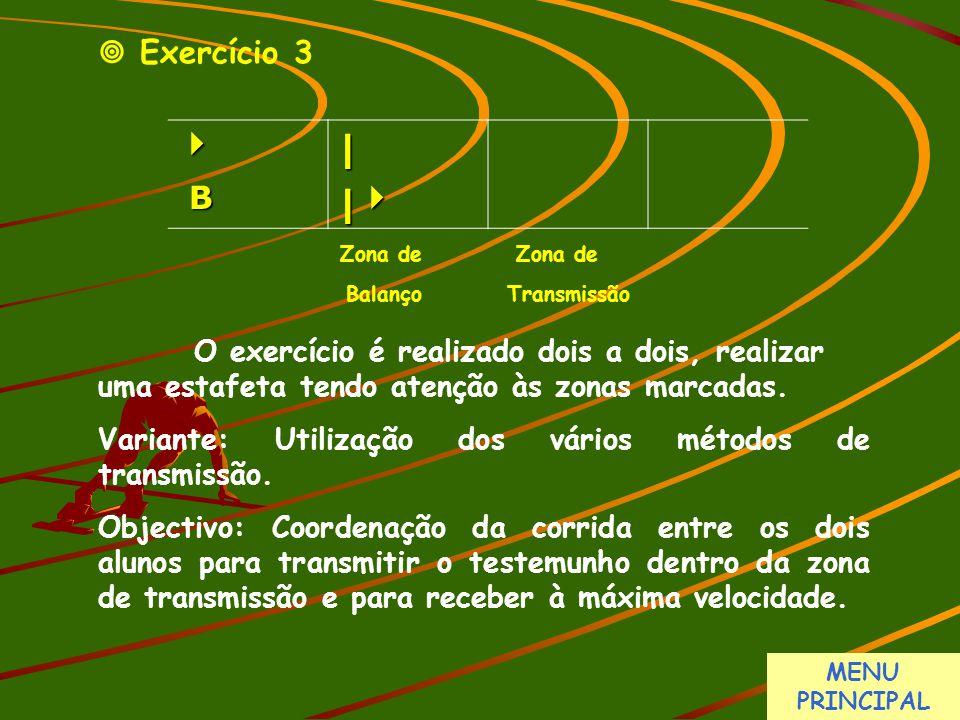  Exercício 3 O exercício é realizado dois a dois, realizar uma estafeta tendo atenção às zonas marcadas.
