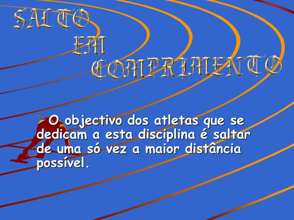 O objectivo dos atletas que se dedicam a esta disciplina é saltar de uma só vez a maior distância possível.