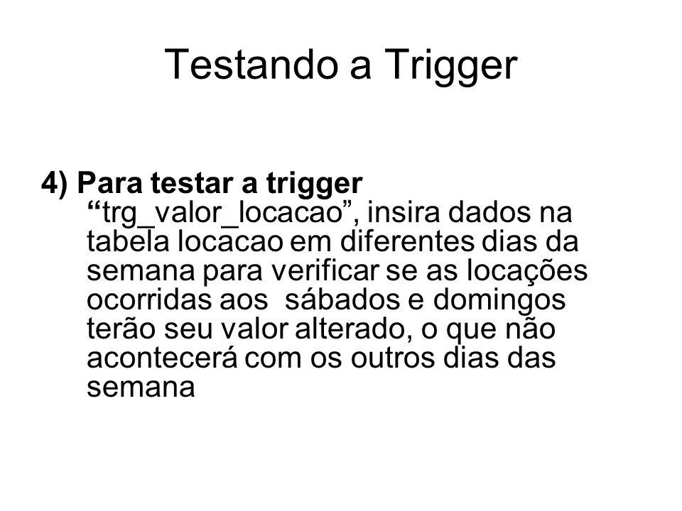 Testando a Trigger