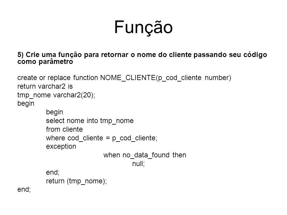 Função 5) Crie uma função para retornar o nome do cliente passando seu código como parâmetro.