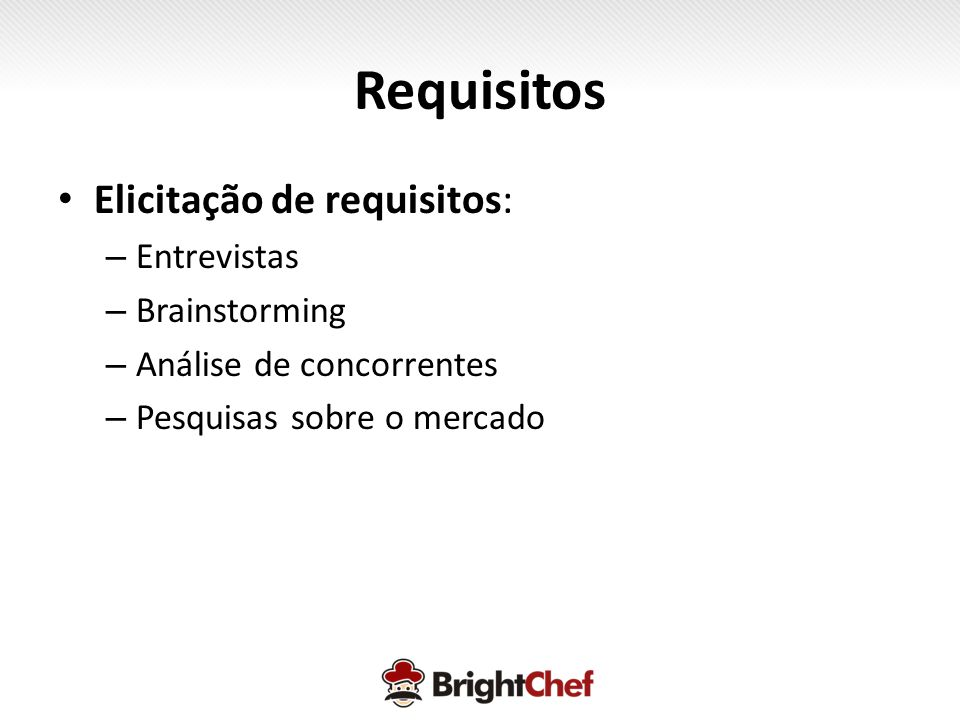 Requisitos Elicitação de requisitos: Entrevistas Brainstorming