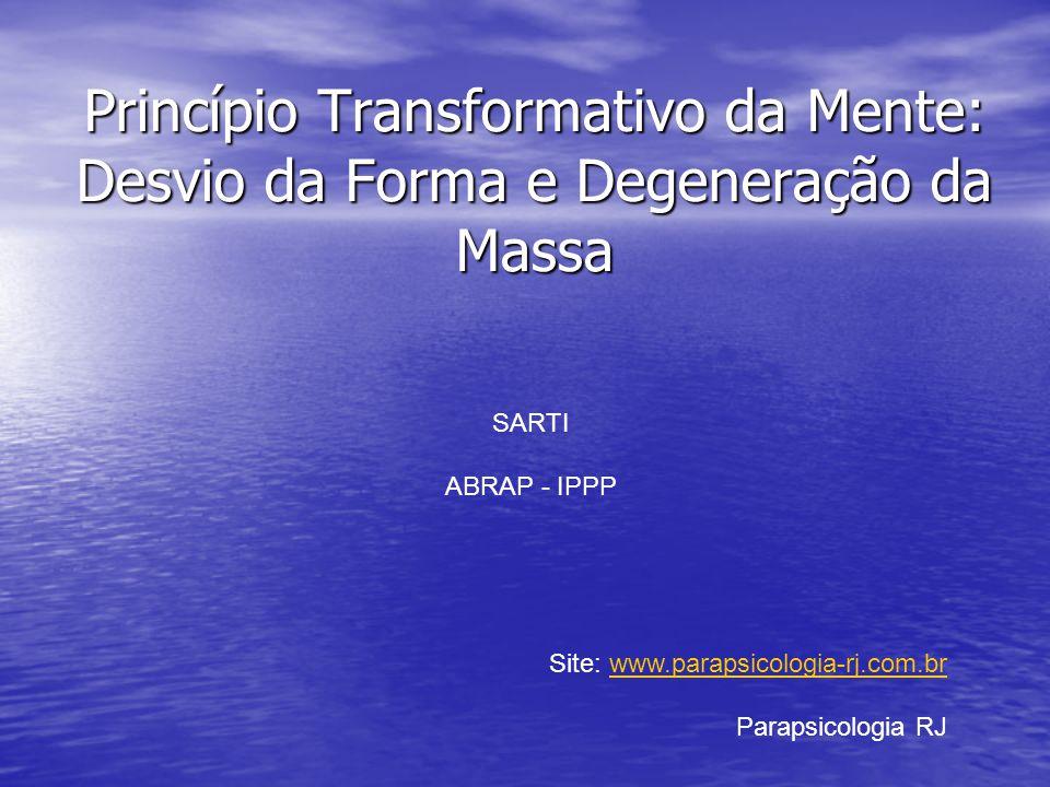 Princípio Transformativo da Mente: Desvio da Forma e Degeneração da Massa