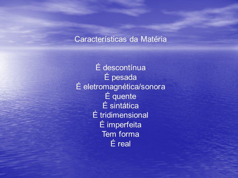 Características da Matéria