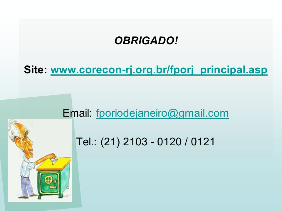 Site: www.corecon-rj.org.br/fporj_principal.asp