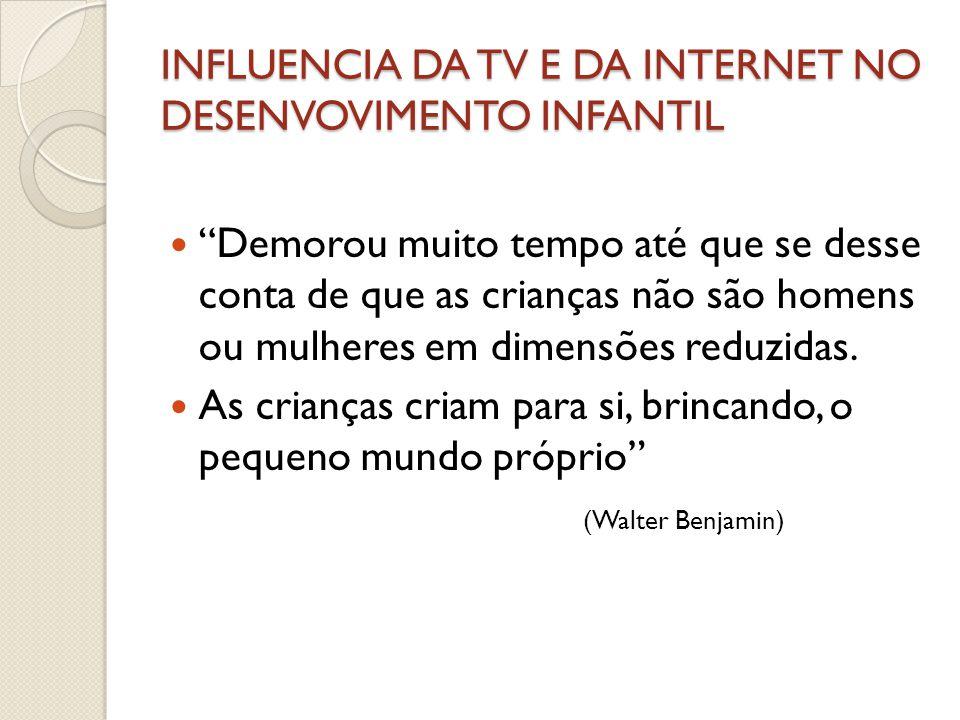 INFLUENCIA DA TV E DA INTERNET NO DESENVOVIMENTO INFANTIL