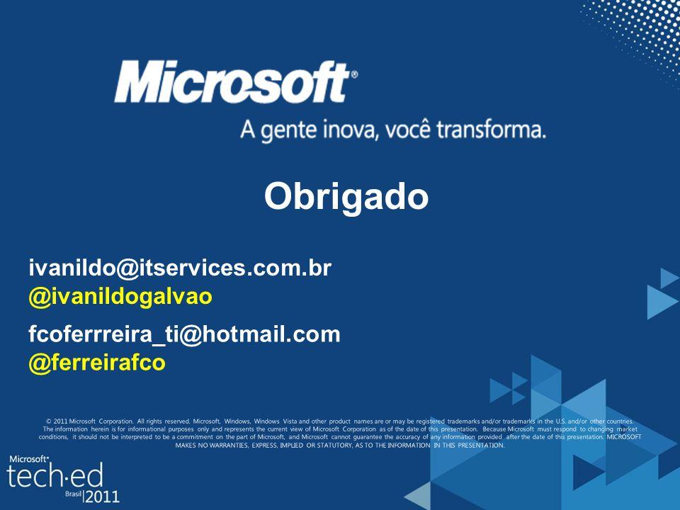Obrigado ivanildo@itservices.com.br @ivanildogalvao
