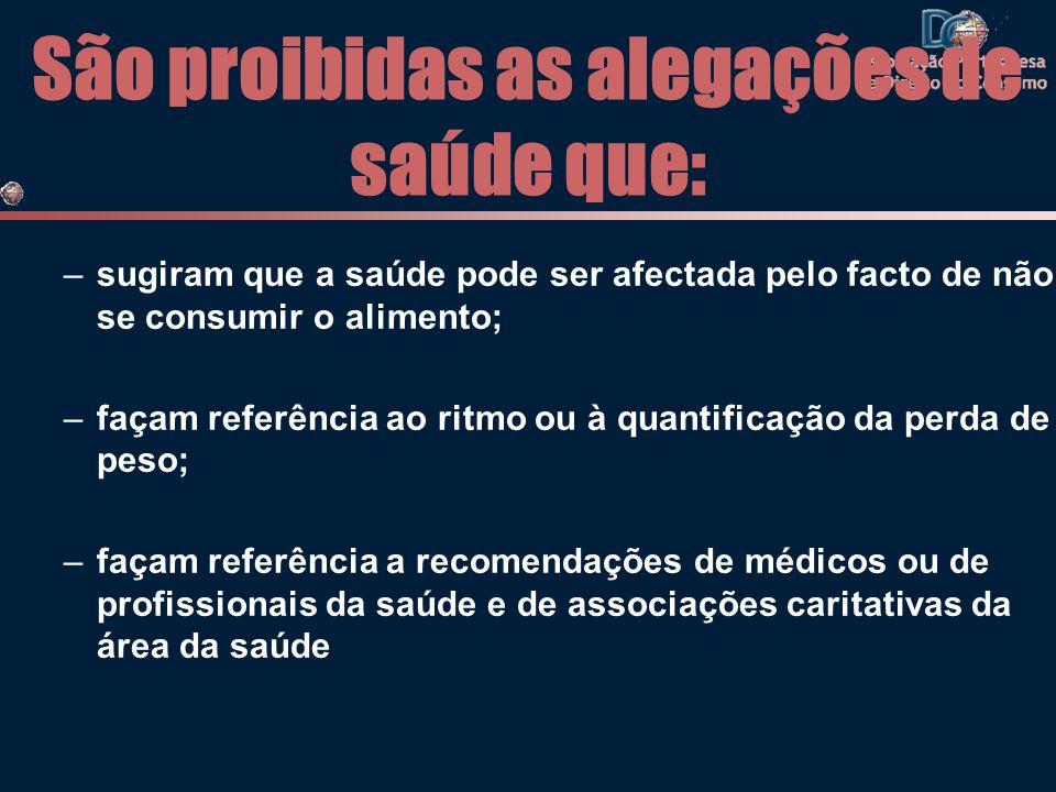 São proibidas as alegações de saúde que: