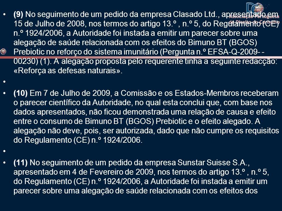 (9) No seguimento de um pedido da empresa Clasado Ltd