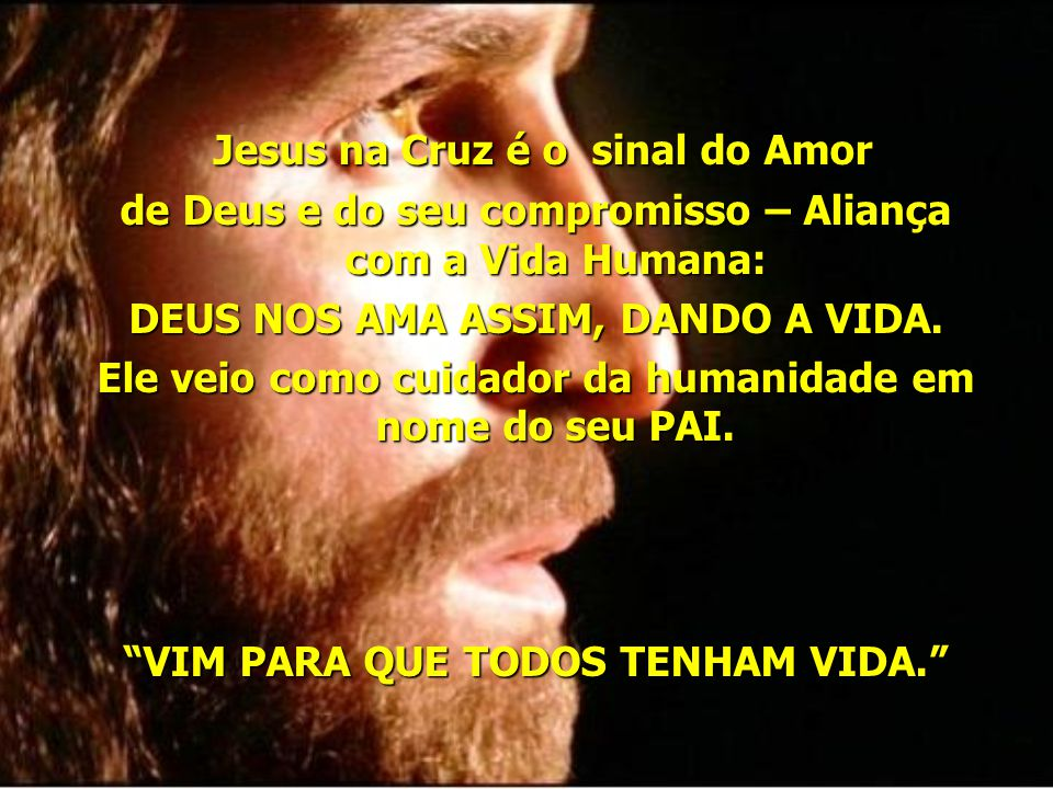 Jesus na Cruz é o sinal do Amor