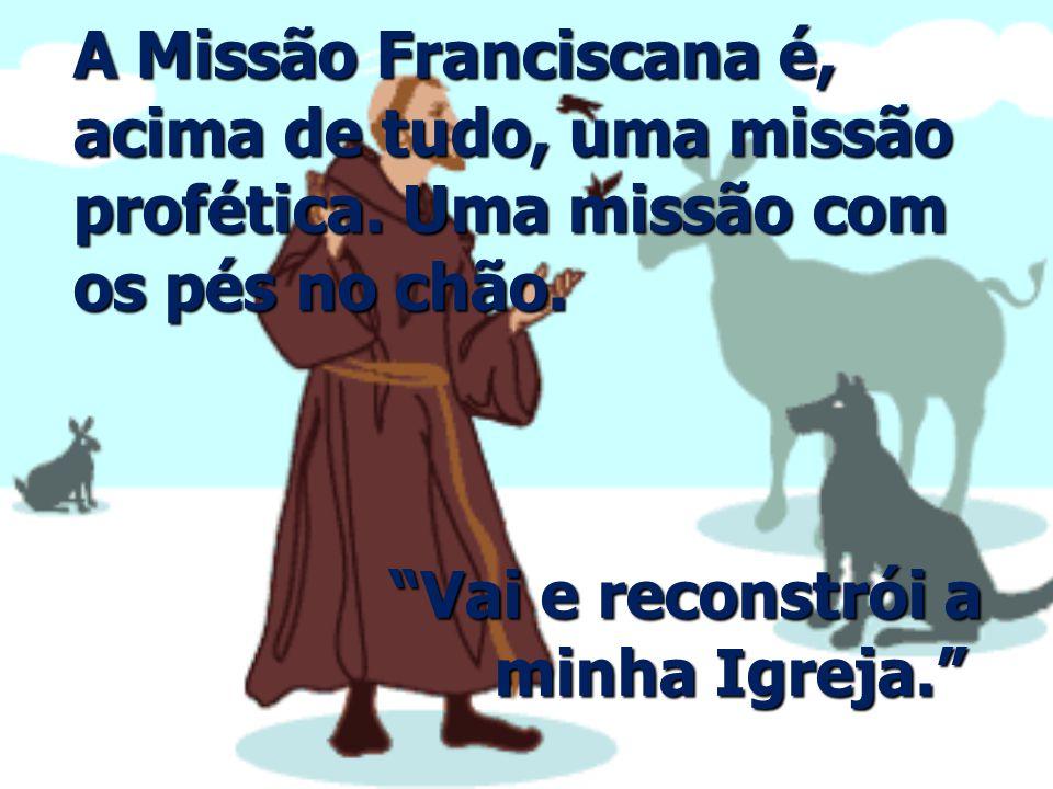 A Missão Franciscana é, acima de tudo, uma missão profética