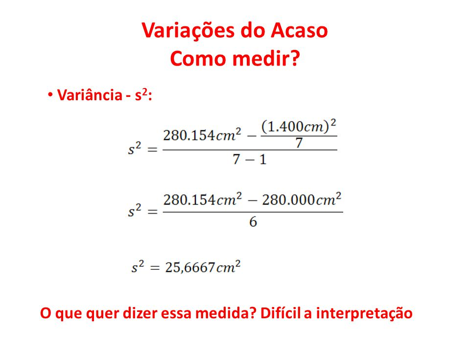 Variações do Acaso Como medir