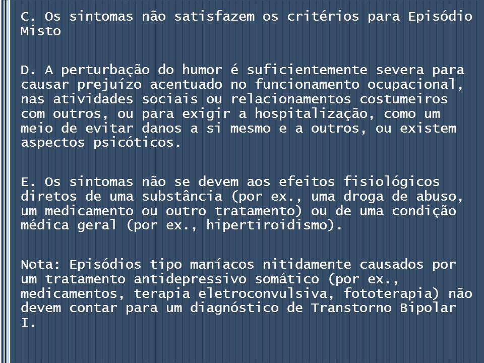 C. Os sintomas não satisfazem os critérios para Episódio Misto