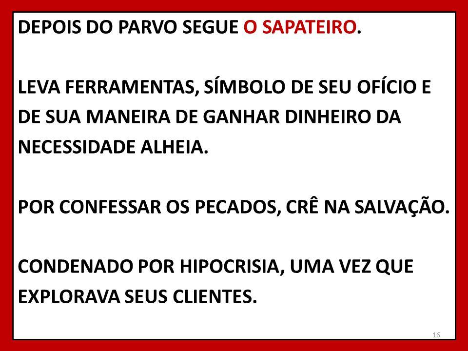 DEPOIS DO PARVO SEGUE O SAPATEIRO