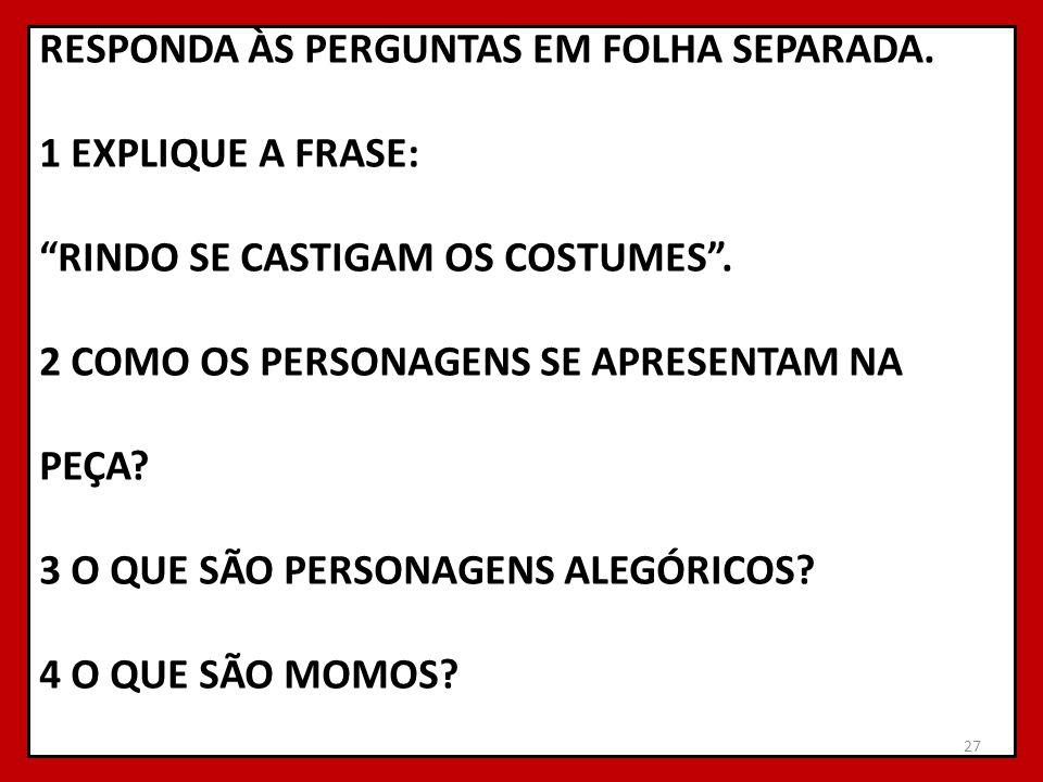 RESPONDA ÀS PERGUNTAS EM FOLHA SEPARADA