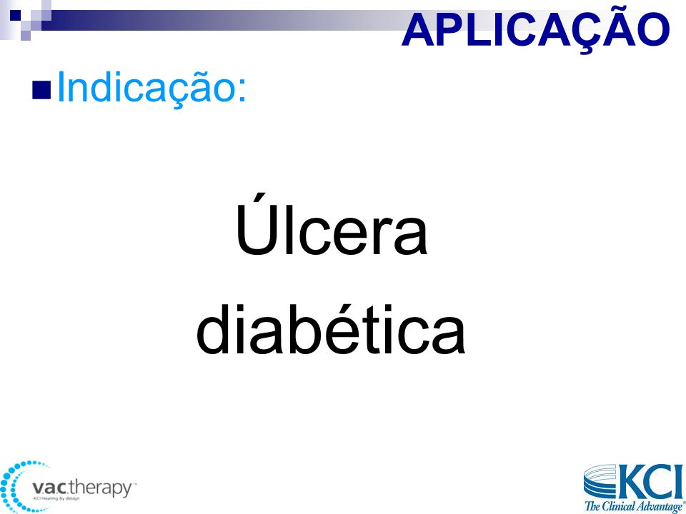 APLICAÇÃO Indicação: Úlcera diabética