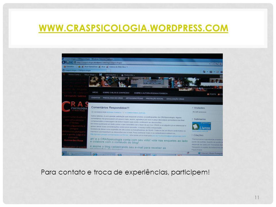 www.craspsicologia.wordpress.com Para contato e troca de experiências, participem!