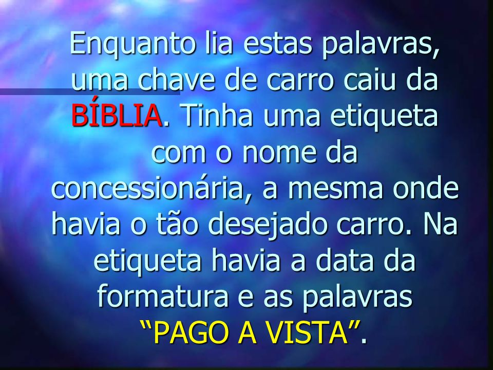 Enquanto lia estas palavras, uma chave de carro caiu da BÍBLIA