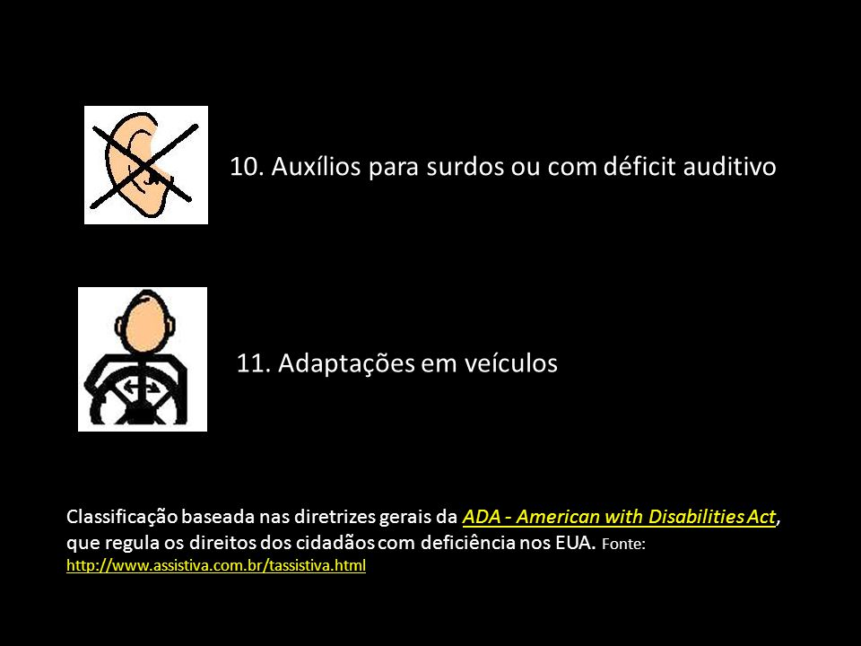 10. Auxílios para surdos ou com déficit auditivo