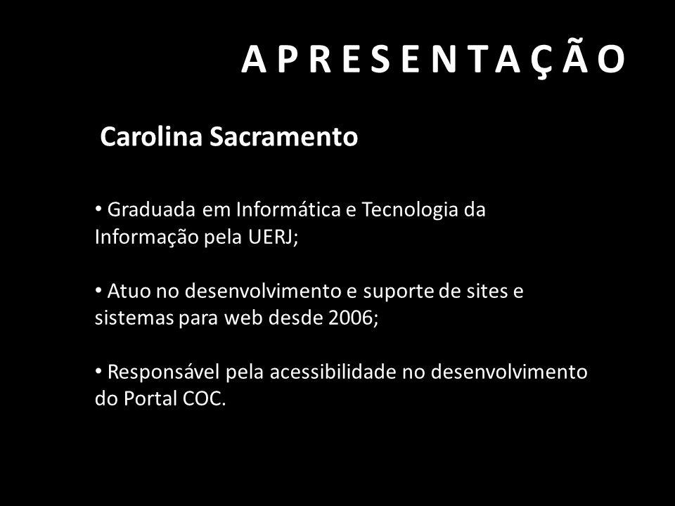 APRESENTAÇÃO Carolina Sacramento