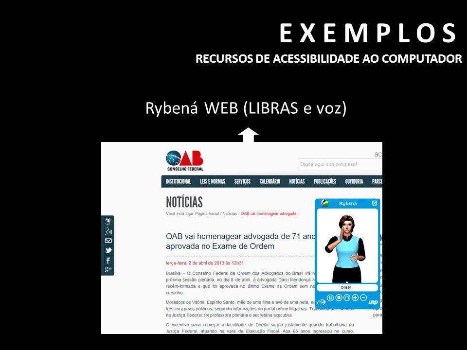 EXEMPLOS RECURSOS DE ACESSIBILIDADE AO COMPUTADOR