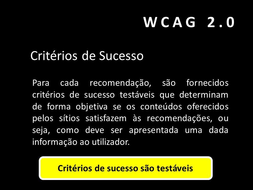 Critérios de sucesso são testáveis
