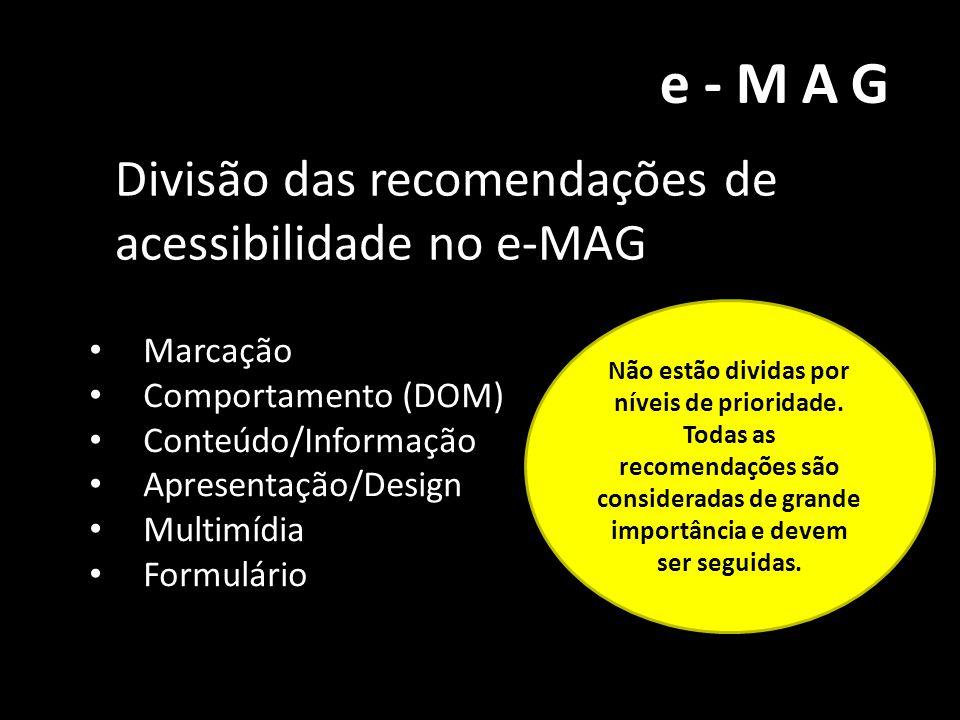 e-MAG Divisão das recomendações de acessibilidade no e-MAG Marcação