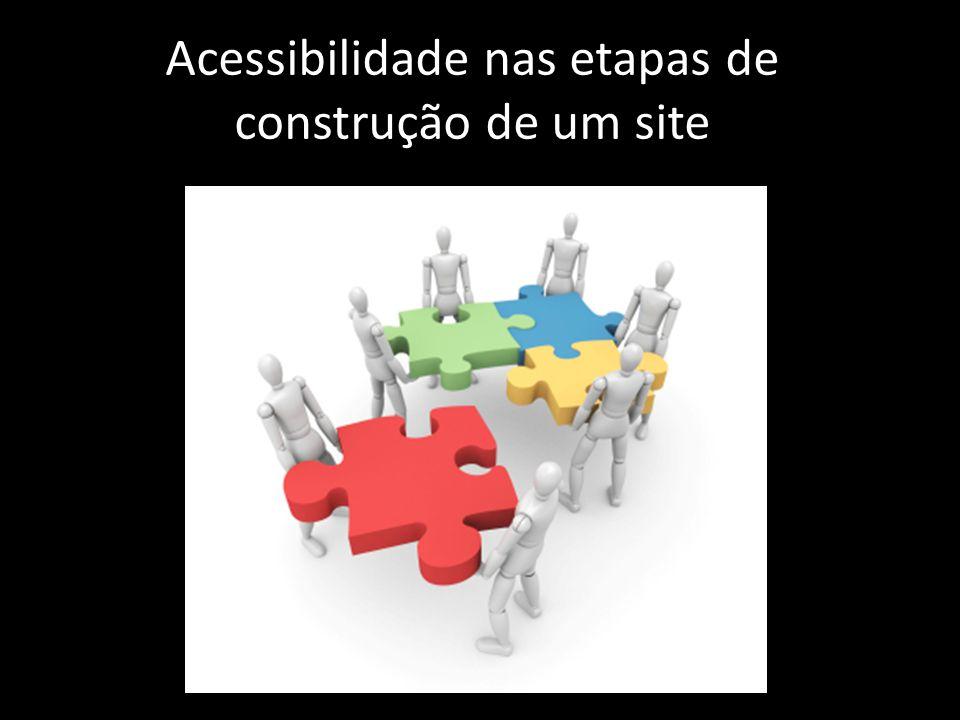 Acessibilidade nas etapas de construção de um site