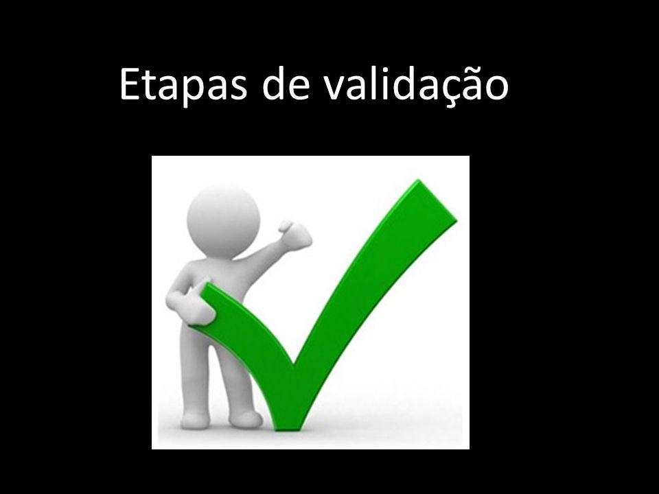 Etapas de validação