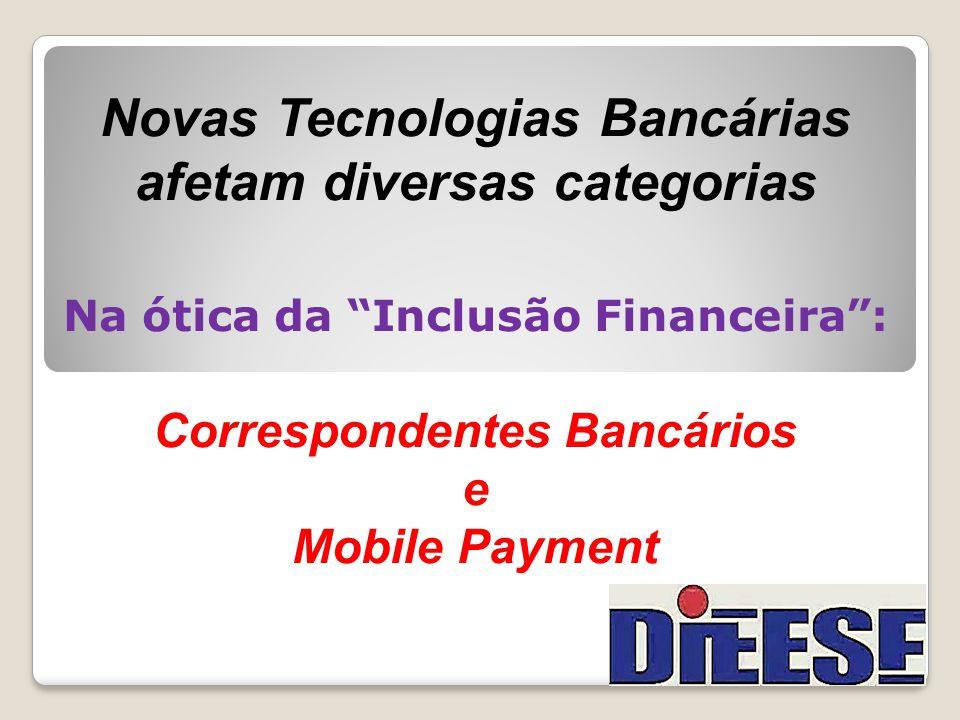 Novas Tecnologias Bancárias afetam diversas categorias