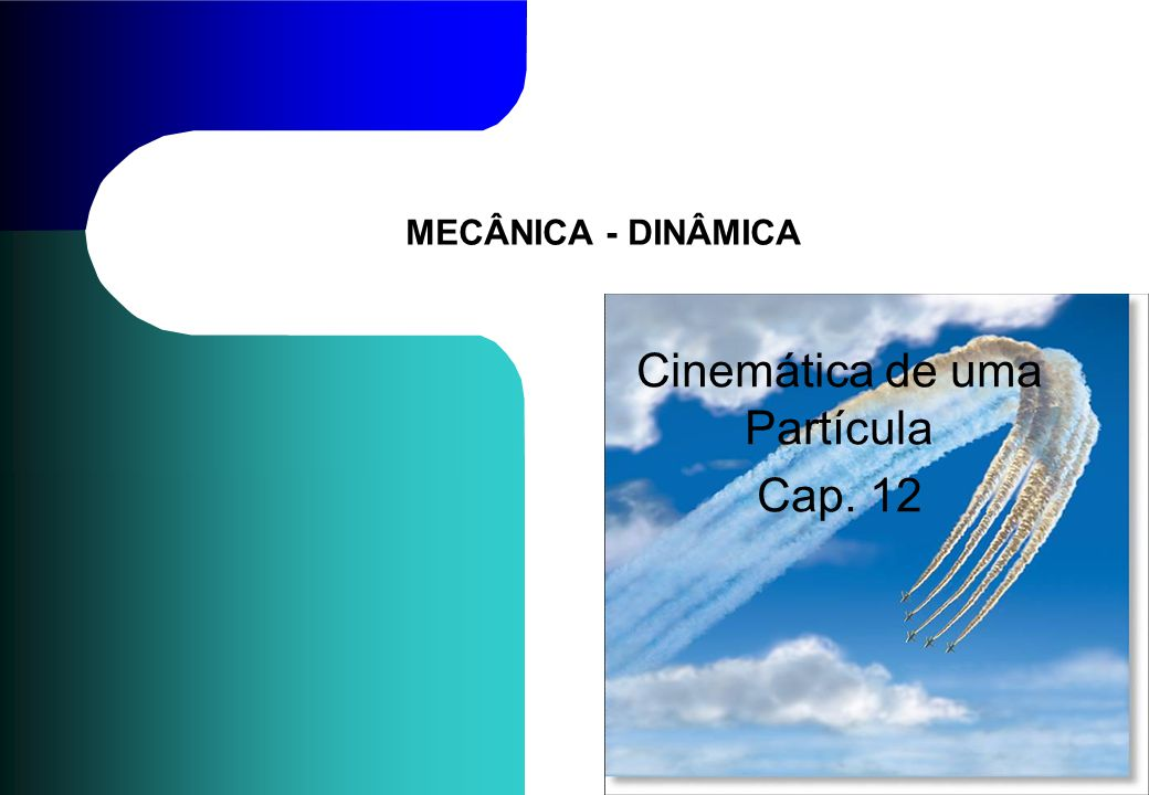 Cinemática de uma Partícula Cap. 12