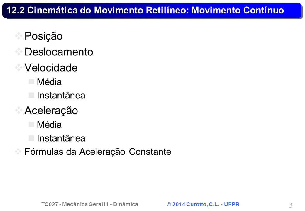 12.2 Cinemática do Movimento Retilíneo: Movimento Contínuo