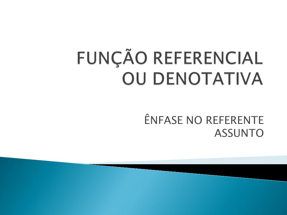 FUNÇÃO REFERENCIAL OU DENOTATIVA