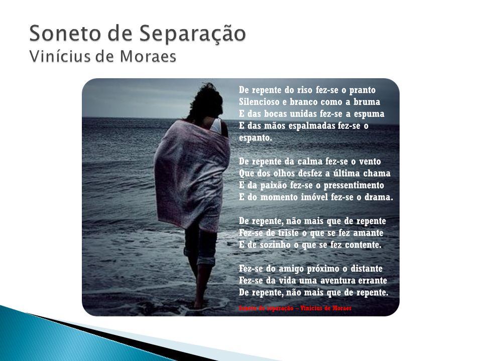 Soneto de Separação Vinícius de Moraes