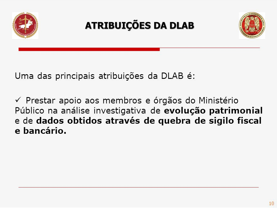 ATRIBUIÇÕES DA DLAB Uma das principais atribuições da DLAB é: