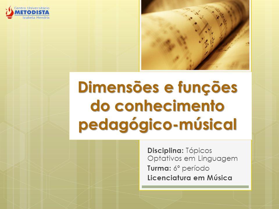 Dimensões e funções do conhecimento pedagógico-músical