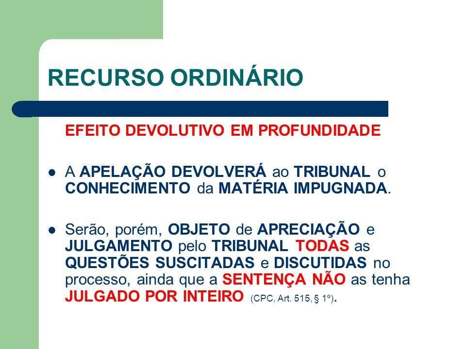 RECURSO ORDINÁRIO EFEITO DEVOLUTIVO EM PROFUNDIDADE