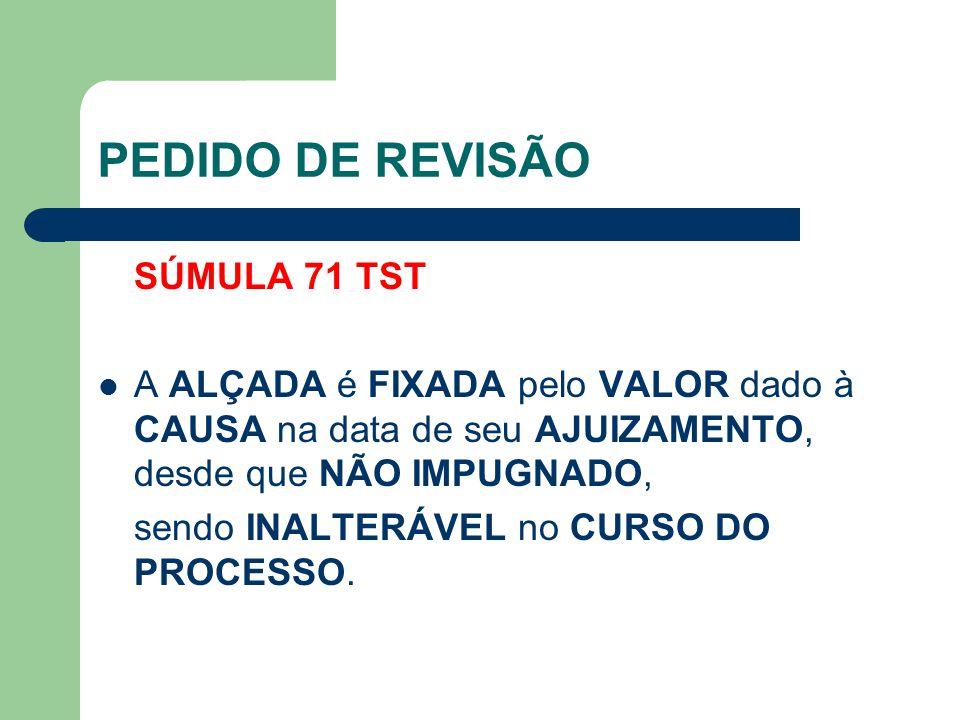 PEDIDO DE REVISÃO SÚMULA 71 TST