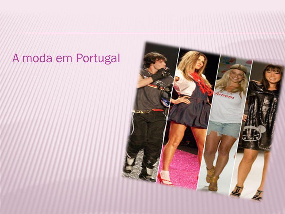 A moda em Portugal A moda
