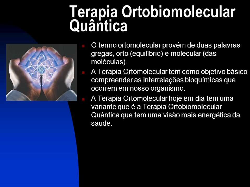 Terapia Ortobiomolecular Quântica