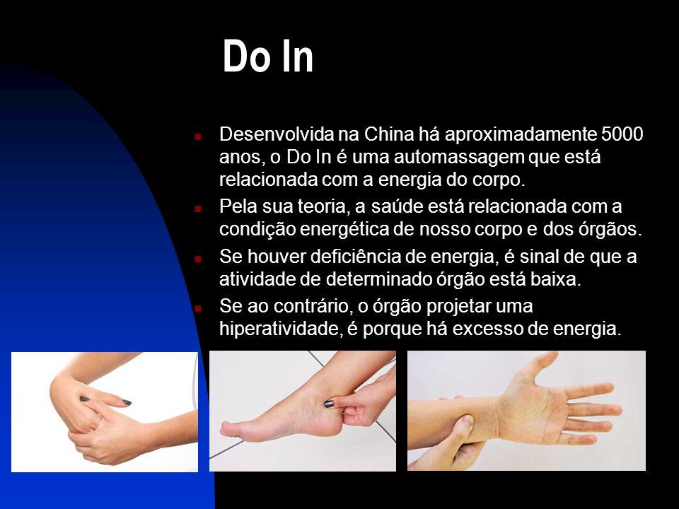 Do In Desenvolvida na China há aproximadamente 5000 anos, o Do In é uma automassagem que está relacionada com a energia do corpo.