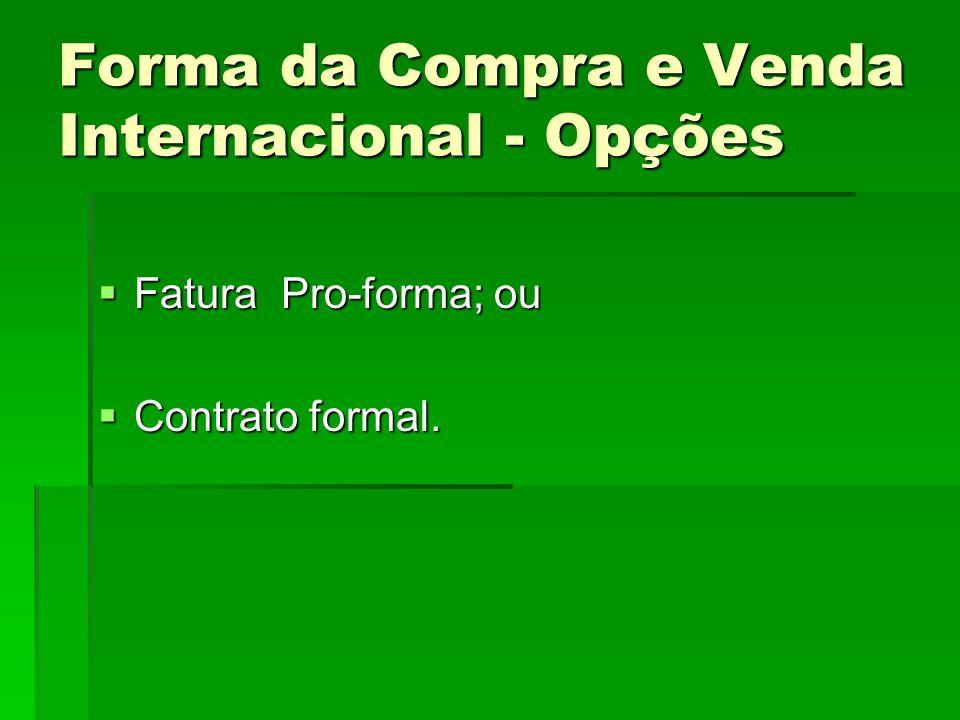 Forma da Compra e Venda Internacional - Opções