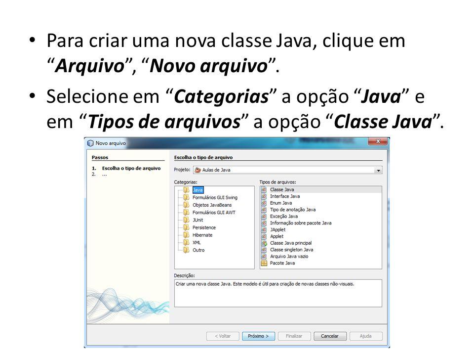 Para criar uma nova classe Java, clique em Arquivo , Novo arquivo .