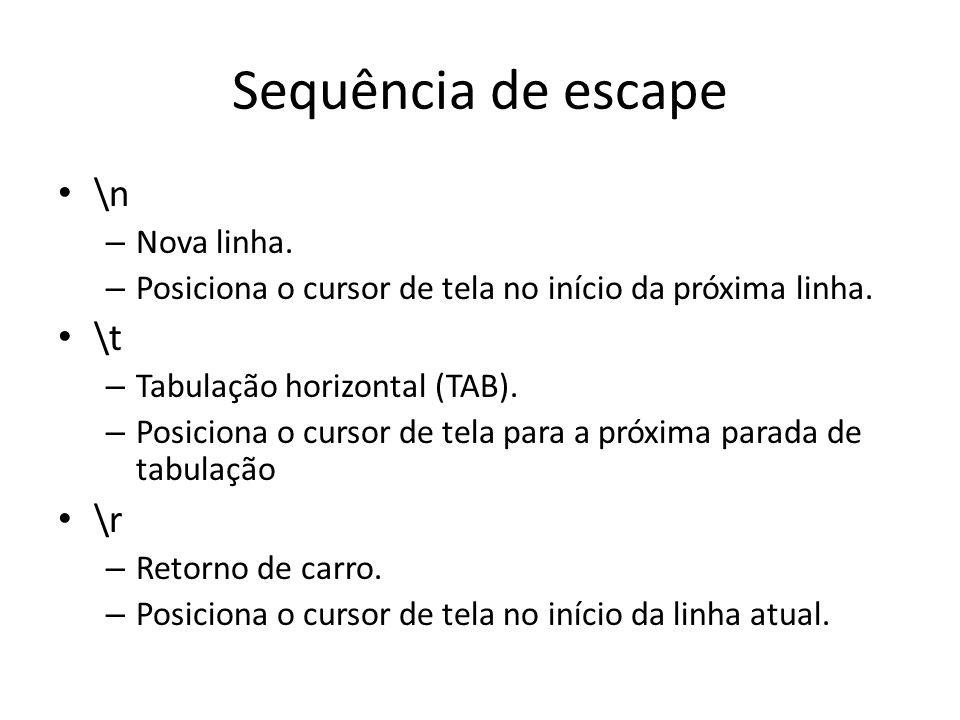 Sequência de escape \n \t \r Nova linha.