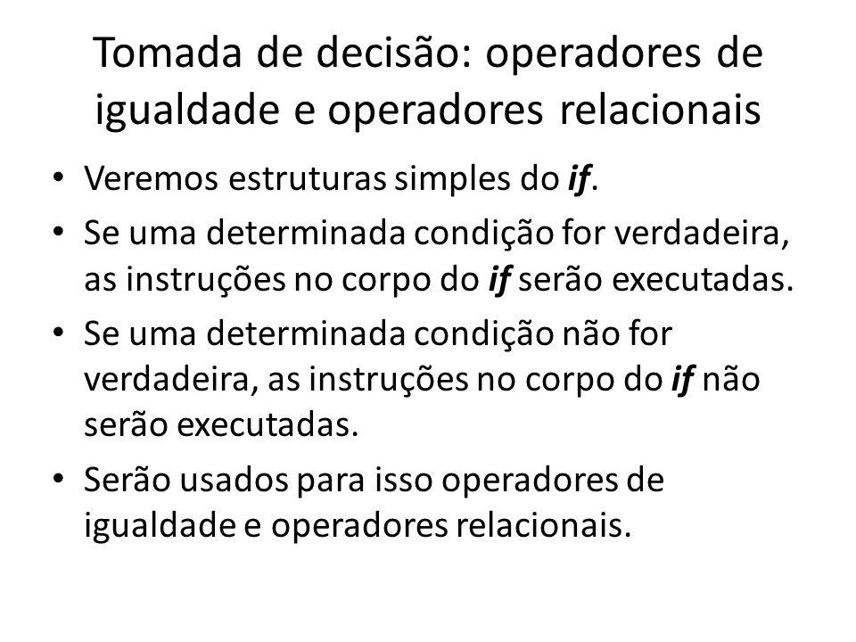 Tomada de decisão: operadores de igualdade e operadores relacionais