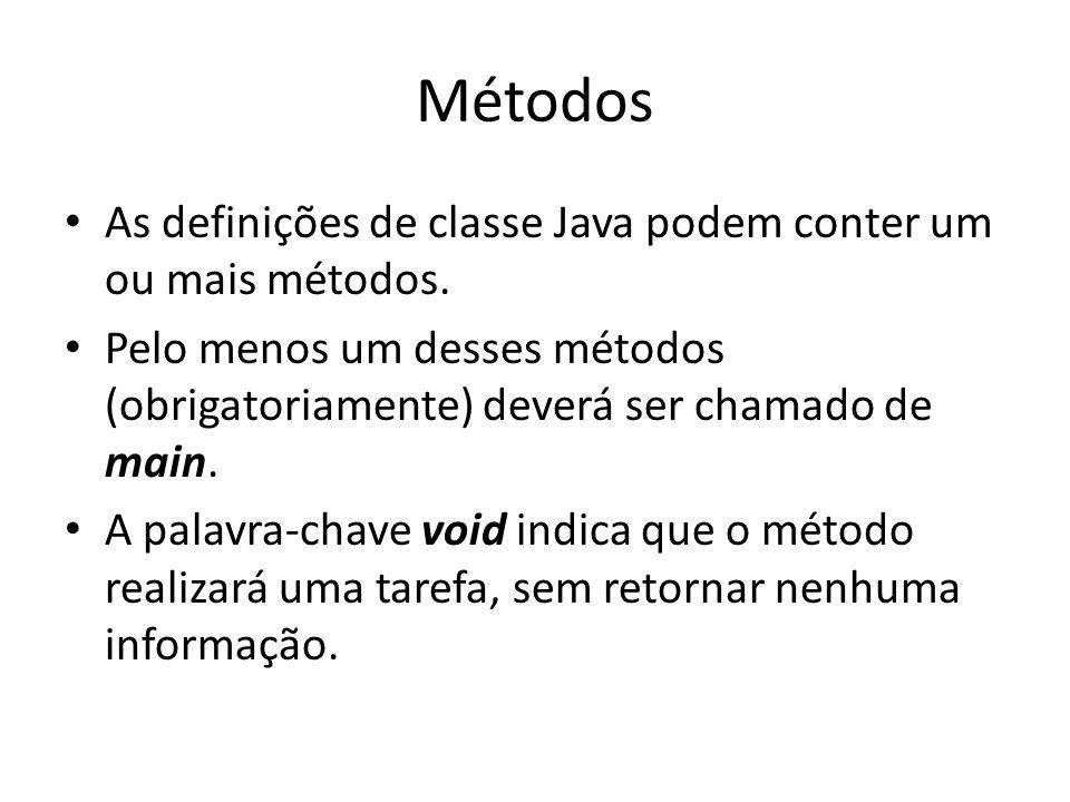 Métodos As definições de classe Java podem conter um ou mais métodos.
