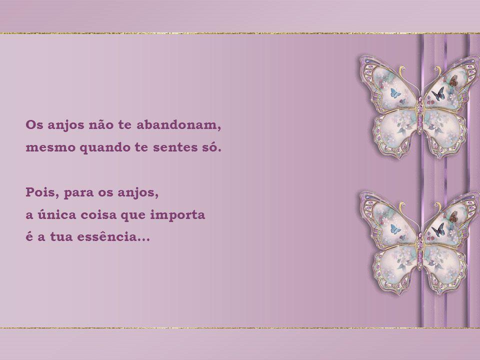 Os anjos não te abandonam,