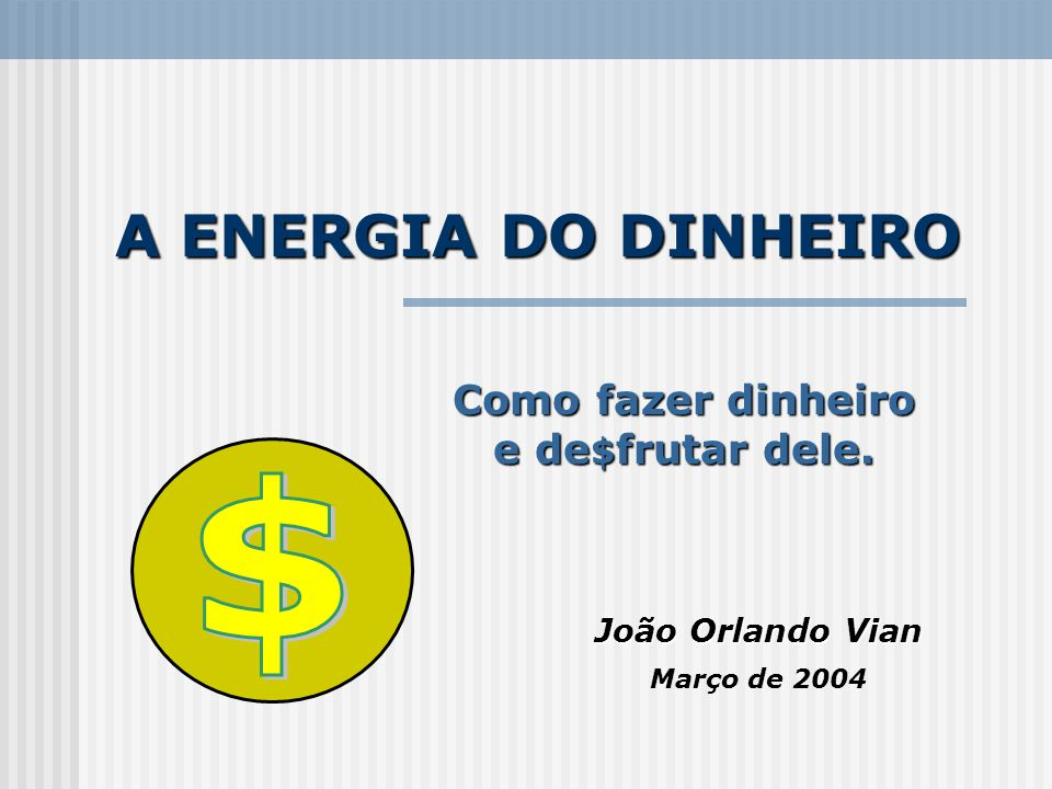 João Orlando Vian Março de 2004